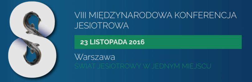 VIII Międzynarodowa Konferencja Jesiotrowa
